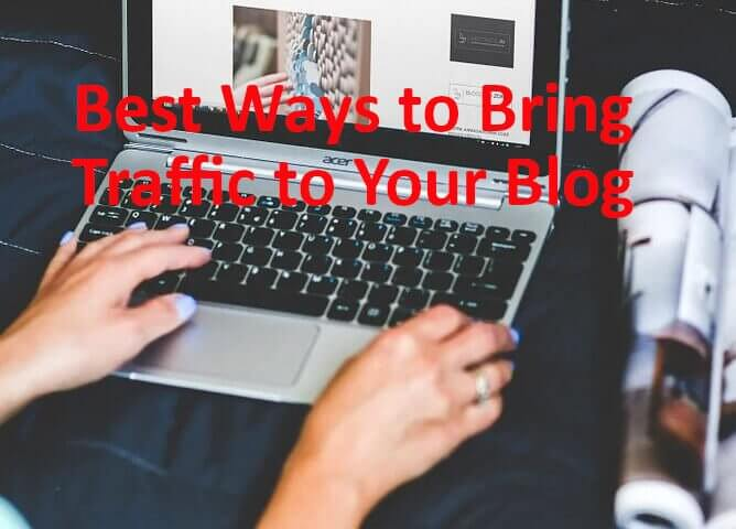 best ways to bring traffic to your blog